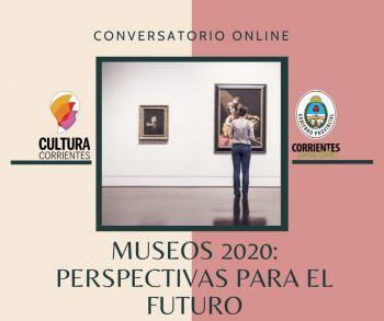 """Webinar """"Museos 2020: Perspectivas para el Futuro"""""""